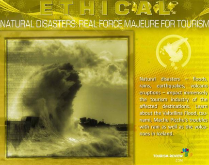 ETHICAL/ Natural Disasters: Real Force Majeure for Tourism