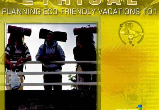 ETHICAL/ Planning Eco-friendly Vacations 101